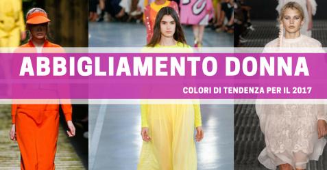 abbigliamento donna 2017 tendenze commercity