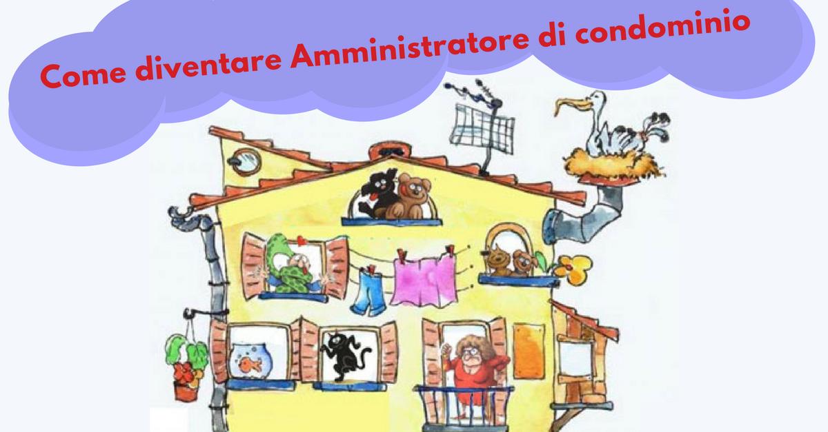 Come diventare amministratore di condominio commercity blog for Amministratore di condominio doveri