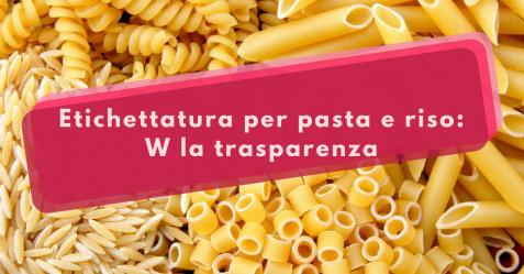 Etichettatura per pasta e riso - W la trasparenza - Commercity Blog