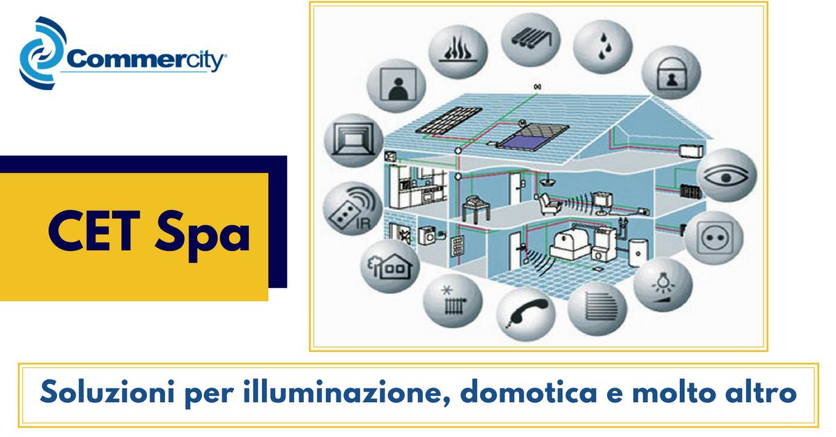 CET Spa, soluzioni per illuminazione, domotica e molto altro - Commercity Blog