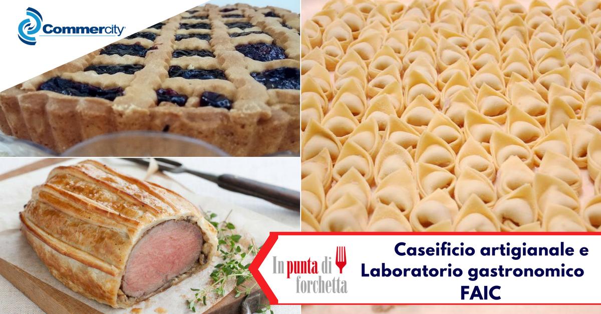 FAIC, Caseificio artigianale e Laboratorio gastronomico - Commercity Blog
