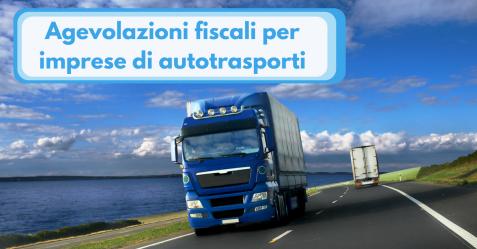 Agevolazioni fiscali per imprese di autotrasporti - Commercity Blog