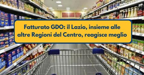 Fatturato GDO, il Lazio reagisce meglio, insieme alle Regioni del Centro - Commercity Blog