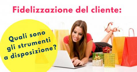 Fidelizzazione del cliente, strumenti a disposizione - Commercity Blog
