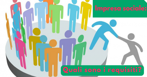 Impresa sociale, quali sono i requisiti - Commercity Blog
