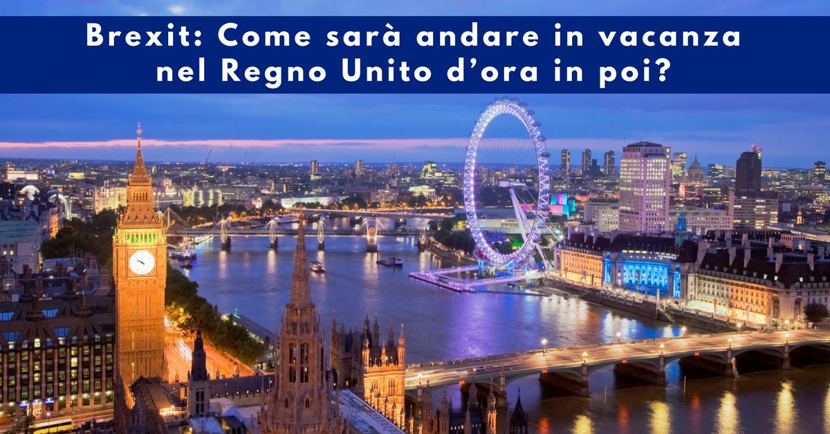 Viaggiare a Londra e nel Regno Unito dopo la Brexit. Cosa ...
