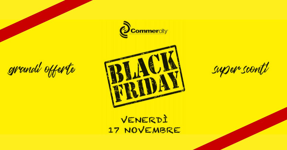 Black Friday di Commercity, super sconti e grandi offerte - Commercity Blog