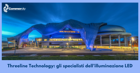 Threeline Technology, gli specialisti dell'illuminazione LED 2 - Commercity Blog