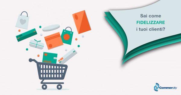 Sai come fidelizzare i tuoi clienti - Commercity Blog