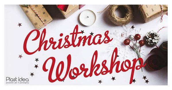 Christmas Workshop di Plast Idea - Commercity Blog