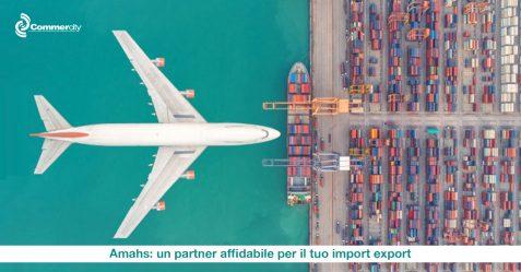 Amahs, un partner affidabile per il tuo import export - Commercity Blog