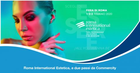 Roma International Estetica 2020, a due passi da Commercity - Commercity Blog