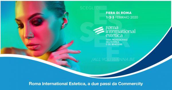 Roma International Estetica 2020, a due passi da Commercity - Commercity Blog