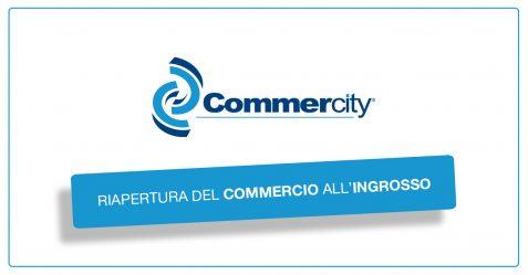 Riapertura del Commercio all'Ingrosso - Commercity Blog