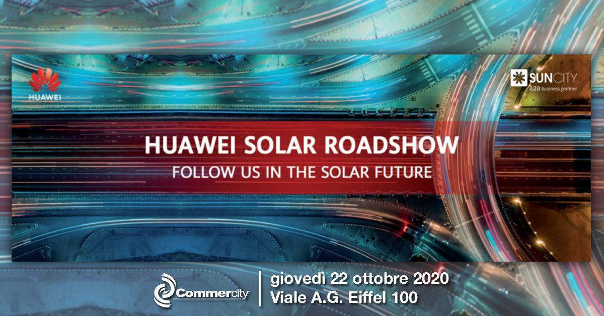 Huawei Solar Roadshow - Commercity Blog