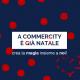 Crea la Magia del Natale insieme a Noi - Commercity Blog