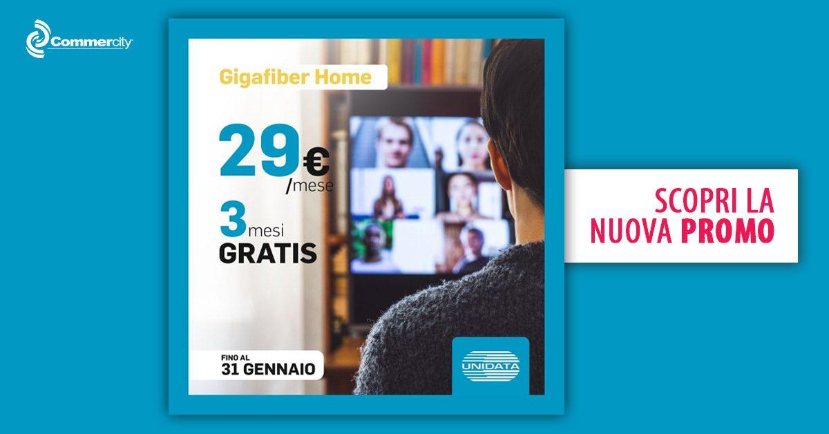 Gigafiber Home, la Nuova Promo di UNIDATA - Commercity Blog