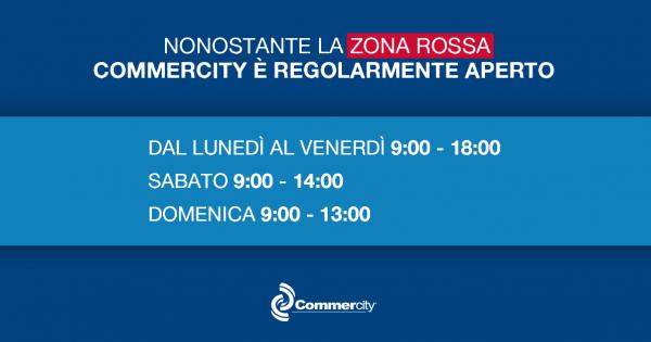 Zona Rossa, Commercity è regolarmente aperto - Commercity Blog